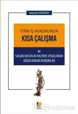 Türk İş Hukukunda Kısa Çalışma ile Salgın Hastalık Halinde Uygulanan Diğer Hukuki Kurumlar