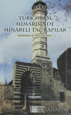 Türk İslam Mimarisinde Minareli Taç Kapılar