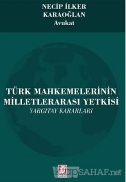 Türk Mahkemelerinin Milletlerarası Yetkisi - Yargıtay Kararları
