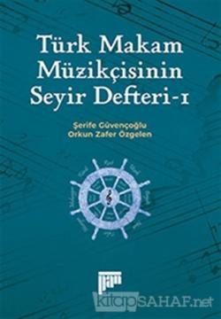 Türk Makam Müzikçisinin Seyir Defteri-1