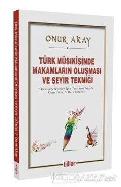 Türk Musikisinde Makamların Oluşması ve Seyir Tekniği