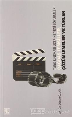 Türk Sineması Üzerine Yeni Söylemler: Çağdaş Temsiller, Çözümlemeler ve Türler
