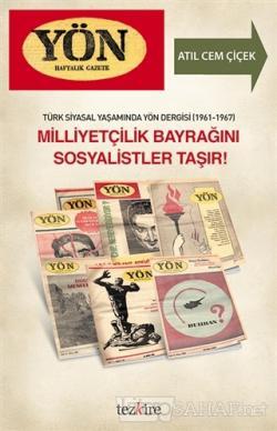 Türk Siyasal Yaşamında Yön Dergisi (1961-1967) - Milliyetçilik Bayrağını Sosyalistler Taşır!