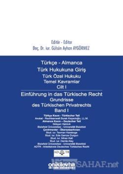 Türkçe - Almanca Türk Hukukuna Giriş Türk Özel Hukuku Temel Kavramlar Cilt 1 / Einführung in das Türkische Recht Grundrisse des Türkischen Privatrechts Band 1