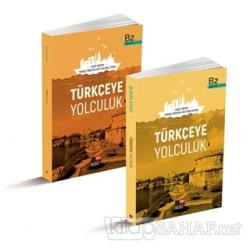Türkçeye Yolculuk B2 Ders Kitabı / B2 Çalışma Kitabı