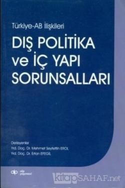 Türkiye-AB ilişkileri Dış Politika ve İç Yapı Sorunsalları