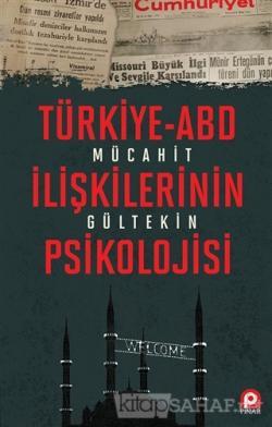 Türkiye-ABD İlişkilerinin Psikolojisi