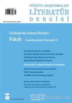 Türkiye Araştırmaları Literatür Dergisi Cilt 13 Sayı: 25-26