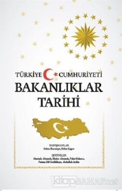 Türkiye Cumhuriyeti Bakanlıklar Tarihi (Ciltli) - Kolektif | Yeni ve İ