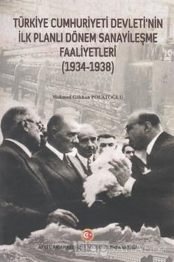 Türkiye Cumhuriyeti Devleti'nin İlk Planlı Dönem Sanayileşme Faaliyetleri (1934-1938)