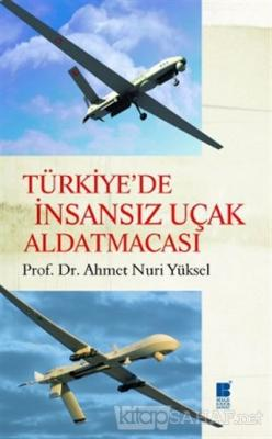 Türkiye'de İnsansız Uçak Aldatmacası