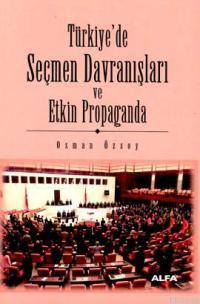 Türkiye'de Seçmen Davranışları ve Etkin Propaganda
