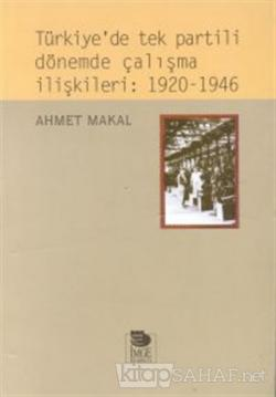 Türkiye'de Tek Partili Dönemde Çalışma İlişkileri: 1920 - 1946