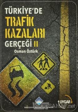 Türkiye'de Trafik Kazaları Gerçeği 2