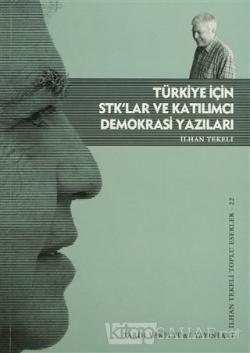 Türkiye İçin STK'lar ve Katılımcı Demokrasi Yazıları