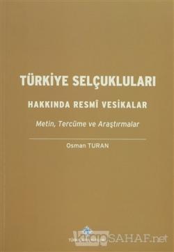 Türkiye Selçukluları Hakkında Resmi Vesikalar