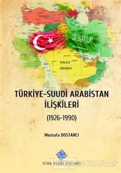 Türkiye - Suudi Arabistan İlişkileri (Ciltli)