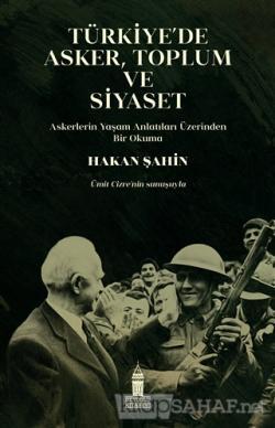Türkiye'de Asker, Toplum ve Siyaset