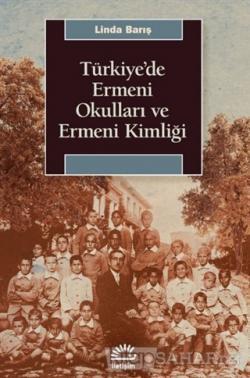 Türkiye'de Ermeni Okulları ve Ermeni Kimliği