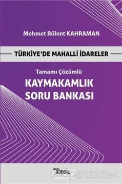 Türkiye'de Mahalli İdareler - Kaymakamlık Tamamı Çözümlü Soru Bankası