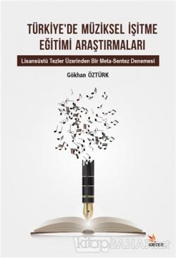 Türkiye'de Müziksel İşitme Eğitimi Araştırmaları