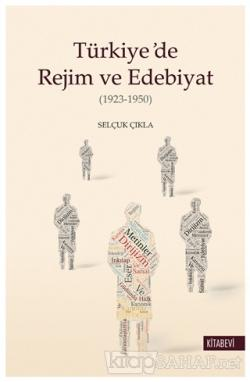 Türkiye'de Rejim ve Edebiyat