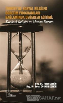 Türkiye'de Sosyal Bilgiler Öğretim Programları Bağlamında Değerler Eğitimi : Tarihsel Gelişim ve Mevcut Durum