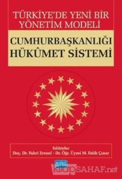 Türkiye'de Yeni Bir Yönetim Modeli: Cumhurbaşkanlığı Hükümet Sistemi
