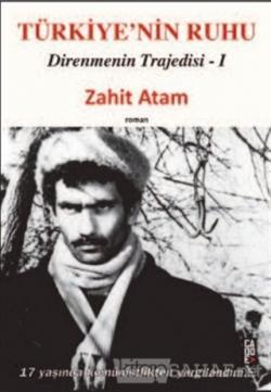 Türkiyenin Ruhu - Direnmenin Trajedisi 1. Kitap
