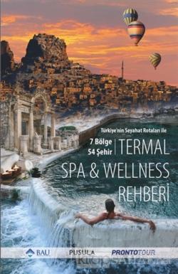 Türkiye'nin Seyahat Rotaları ile Termal SPA - Wellness Rehberi