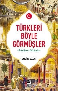Türkleri Böyle Görmüşler