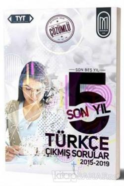 TYT Türkçe Son 5 Yıl Çözümlü Çıkmış Sorular-2015-2019
