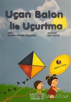Uçan Balon İle Uçurtma