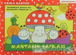 Uğurböceği Sevecen ile Salyangoz Tomurcuk 23 - Mantarın Şapkası