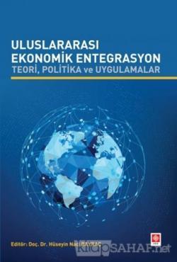 Uluslararası Ekonomik Entegrasyon Teori Politika ve Uygulamalar