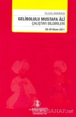 Uluslararası Gelibolu Mustafa Ali Çalıştay Bildirileri
