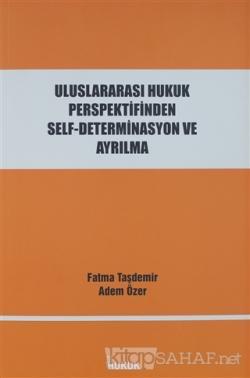 Uluslararası Hukuk Perspektifinden Self-Determinasyon ve Ayrılma