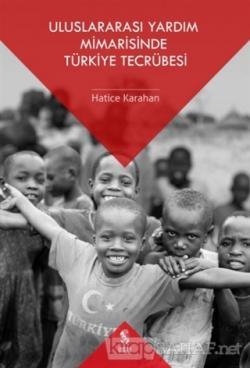 Uluslararası Yardım Mimarisinde Türkiye Tecrübesi - Hatice Karahan | Y