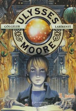 Ulysses Moore 9 - Gölgeler Labirenti (Ciltli)
