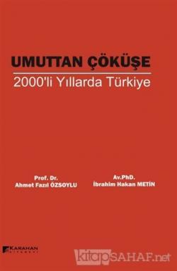 Umuttan Çöküşe 2000'li Yıllarda Türkiye