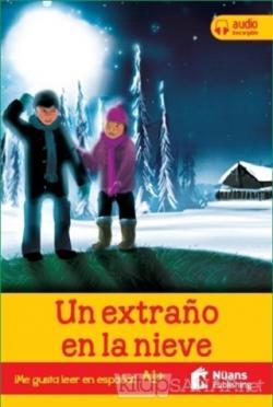 Un Extrano En La Nieve +Audio Descargable A1+ (Me Gusta Leer En Espanol!)