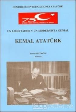 Un Libertador Y Un Modernista Genial Kemal Atatürk