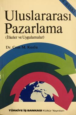 ULUSLARARASI PAZARLAMA-İLKELER VE UYGULAMALAR