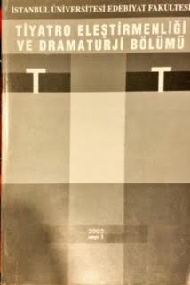 İstanbul Üniversitesi Tiyatro Eleştirmenliği ve Dramaturji Bölümü Dergisi - Sayı 1 2002