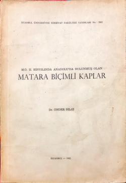 MATARA BİÇİMLİ KAPLAR