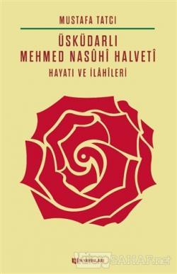 Üsküdarlı Mehmed Nasuhi Halveti - Hayatı ve İlahileri