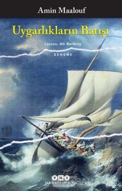 Uygarlıkların Batışı - Amin Maalouf | Yeni ve İkinci El Ucuz Kitabın A