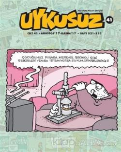 Uykusuz Dergisi Cilt: 41 Ağustos 17 - Kasım 17 Sayı: 521 - 533