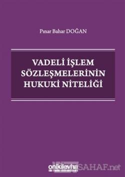 Vadeli İşlem Sözleşmelerinin Hukuki Niteliği - Pınar Bahar Doğan | Yen