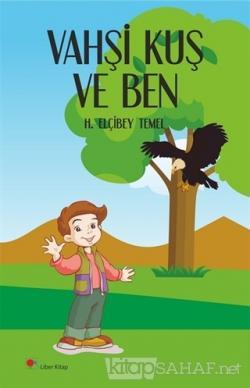 Vahşi Kuş ve Ben